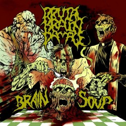 Brutal Brain Damage - Brain Soup