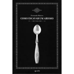 Fernando Ribeiro - Como escavar um abismo