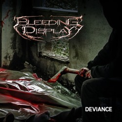 Bleeding Display - Deviance