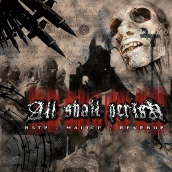All Shall Perish - Hate. Malice. Revenge